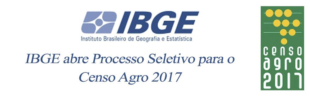 IBGE abre Processo Seletivo para o Censo Agro 2017